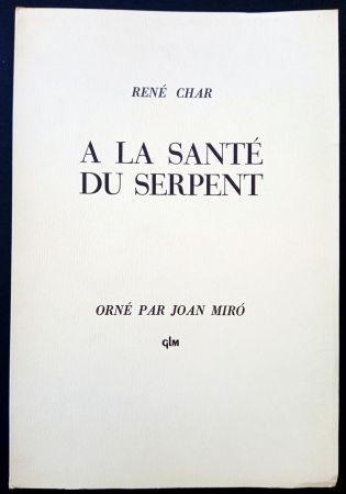 Livre Illustré Miró - A LA SANTE DU SERPENT ORNÉ PAR JOAN MIRO