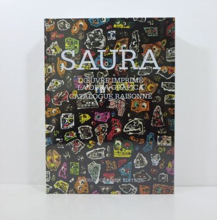Livre Illustré Saura - Antonio Saura. L'œuvre imprimé / La obra gráfica