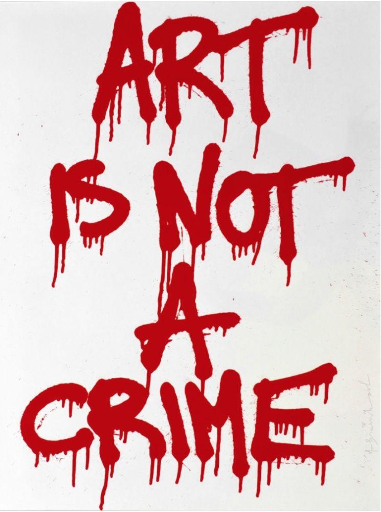 Sérigraphie Mr Brainwash - Art is not a Crime