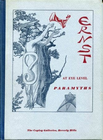 Livre Illustré Ernst - At eye Level (Poems and Comments). Paramyths (New Poems and Collages).
