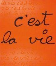 Sérigraphie Vautier - C'est la vie