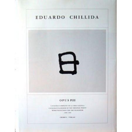 Livre Illustré Chillida - Eduardo Chillida · Catalogue Raisonné of the original prints - OPUS P.III