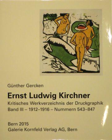 Livre Illustré Kirchner - Ernst Ludwig Kirchner. Kritisches Werkverzeichnis der Druckgraphik. Band III.