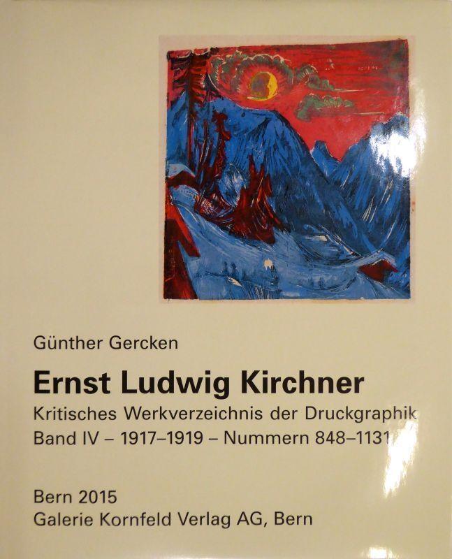 Livre Illustré Kirchner - Ernst Ludwig Kirchner. Kritisches Werkverzeichnis der Druckgraphik. Band IV.