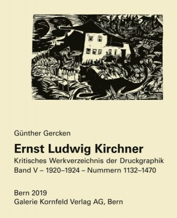 Livre Illustré Kirchner - Ernst Ludwig Kirchner. Kritisches Werkverzeichnis der Druckgraphik. Band V.