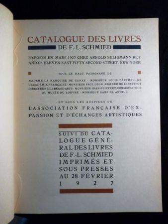 Livre Illustré Schmied - Francois-Louis Schmied: Peintre, Graveur et Imprimeur. Catalogue des livres de F.-L. Schmied exposés en mars 1927.suivi du catalogue général des livres de F.-L. Schmied imprimés et sous presses au 28 février 1927