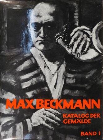 Livre Illustré Beckmann - GÖPEL, Erhard u. Barbara. Max Beckmann. Katalog der Gemälde.