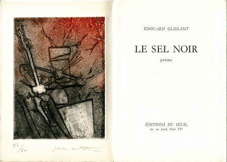 Eau-Forte Matta - GLISSANT (Edouard). Le Sel noir.