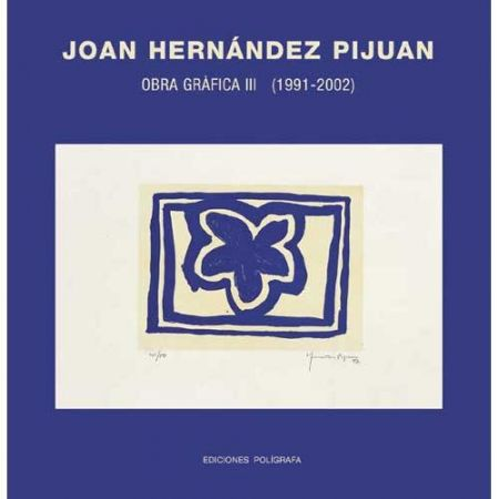 Livre Illustré Hernandez Pijuan - Hernández Pijuan. Obra Gráfica III (1991-2002)