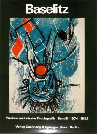 Livre Illustré Baselitz - JAHN, Fred. Baselitz. Peintre-Graveur. Band I. Werkverzeichnis der Druckgraphik 1963-1974. / Band II. Werkverzeichnis der Druckgraphik 1974-1982.