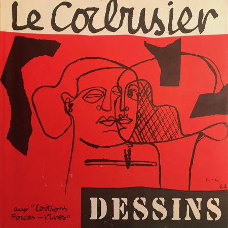 Livre Illustré Le Corbusier - Le Corbusier - Dessins - Aux Editions Forces Vives
