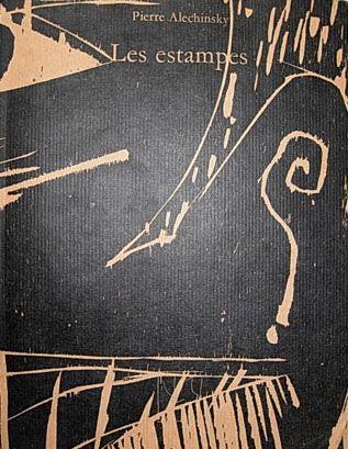 Livre Illustré Alechinsky - Les Estampes de 1946 à 1972