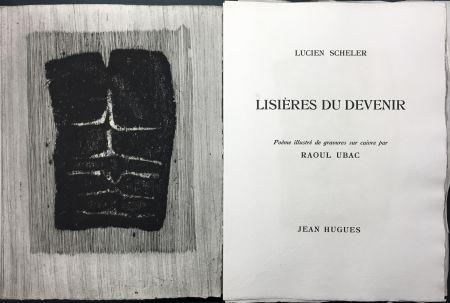 Livre Illustré Ubac - Lucien Scheler : LISIÈRES DU DEVENIR. 6 gravures originales.