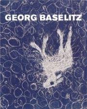 Livre Illustré Baselitz - MASON, Rainer Michael / Detlev GRETENKORT. Georg Baselitz. Werkverzeichnis der Druckgraphik 1983-1989.