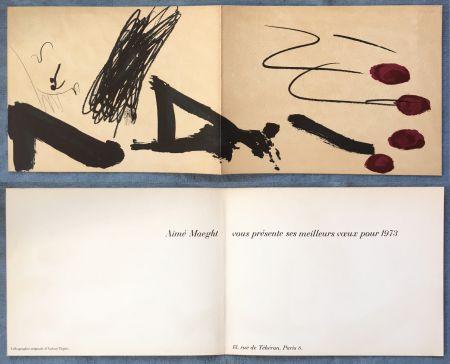 Lithographie Tàpies - Meilleurs vœux d'Aimé Maeght pour 1973 : LITHOGRAPHIE ORIGINALE DE TAPIES.