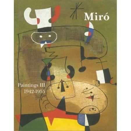 Livre Illustré Miró - Miró. Paintings Vol. III. 1942-1955