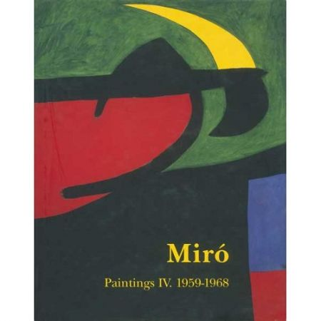 Livre Illustré Miró - Miró. Paintings Vol. IV. 1959-1968