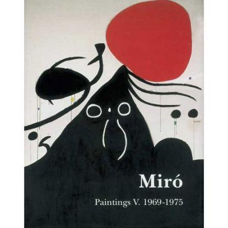 Livre Illustré Miró - Miró. Paintings Vol. V. 1969-1975