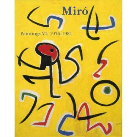 Livre Illustré Miró - Miró. Paintings Vol. VI. 1976-1981
