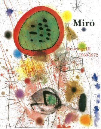Livre Illustré Miró - Miro Drawings III : catalogue raisonné des dessins (1960-1972)
