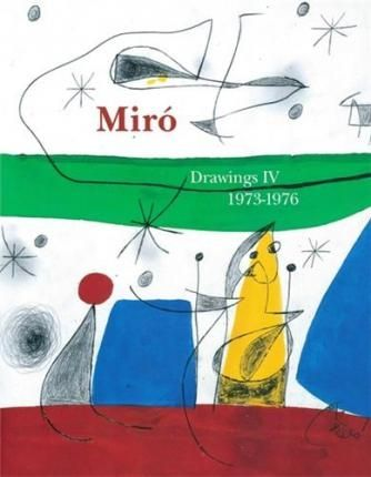 Livre Illustré Miró - Miro Drawings IV : catalogue raisonné des dessins (1973-1976)