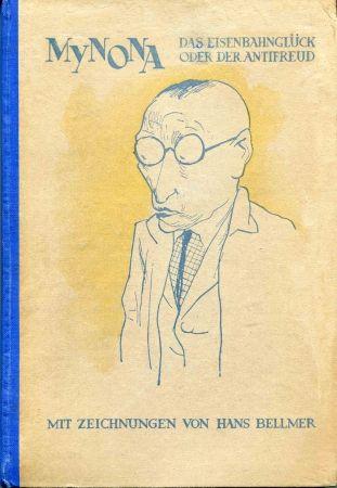 Livre Illustré Bellmer - MYNONA pseudonyme de Salomo FRIEDLAENDER. Das Eisenbahnglück oder der Anti-Freud.