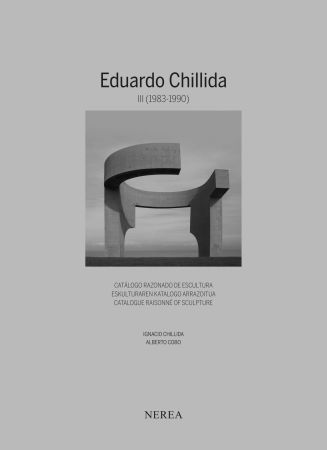 Livre Illustré Chillida - NEW !! Eduardo Chillida. Catálogue raisonne of sculpture Vol III (1983-1990)