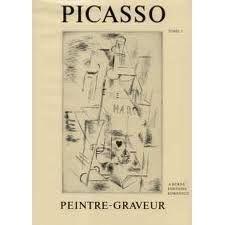 Livre Illustré Picasso - Picasso Peintre-Graveur. Tome I.Catalogue raisonné de l'oeuvre gravé et lithographié et des monotypes. 1899 - 1931.