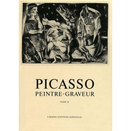 Livre Illustré Picasso -  Picasso Peintre-Graveur. Tome II.  Catalogue raisonné de l'oeuvre gravé et lithographié et des monotypes. 1932 - 1934