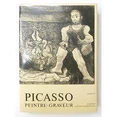 Livre Illustré Picasso -  Picasso Peintre-Graveur. Tome VI. Catalogue raisonné de l'oeuvre gravé et lithographié et des monotypes. 1966 - 1968.