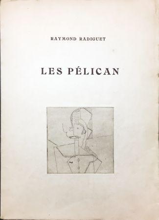 Livre Illustré Laurens - Raymond Radiguet : LES PÉLICAN. Pièce en deux actes. Illustré d'eaux-fortes par Henri Laurens (1921)..