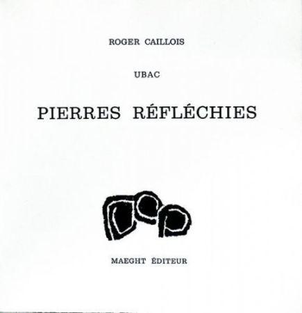 Aucune Technique Ubac - Roger Caillois : PIERRES RÉFLÉCHIES (1975)