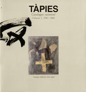 Livre Illustré Tàpies - Tàpies. Catalogue raisonné. Volume 1. 1943-1960