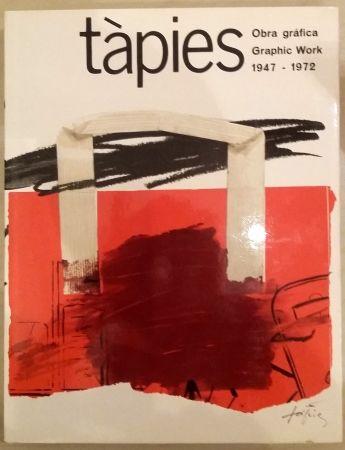 Livre Illustré Tàpies - Tàpies: Graphic Work. Obra gráfica. 1947-1972. Vol. 1.