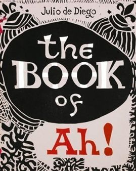 Livre Illustré Diego (De) - The Book of Ah!