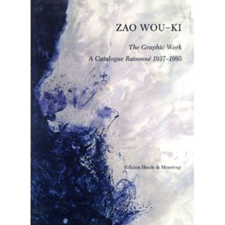 Livre Illustré Zao - Zao Wou-ki, the graphic work: a catalogue raisonné, 1937-1995